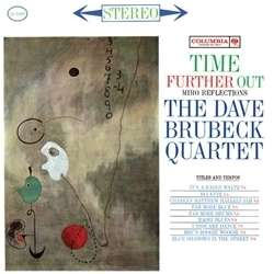 BRUBECK, DAVE -QUARTET- TIME FURTHER OUT