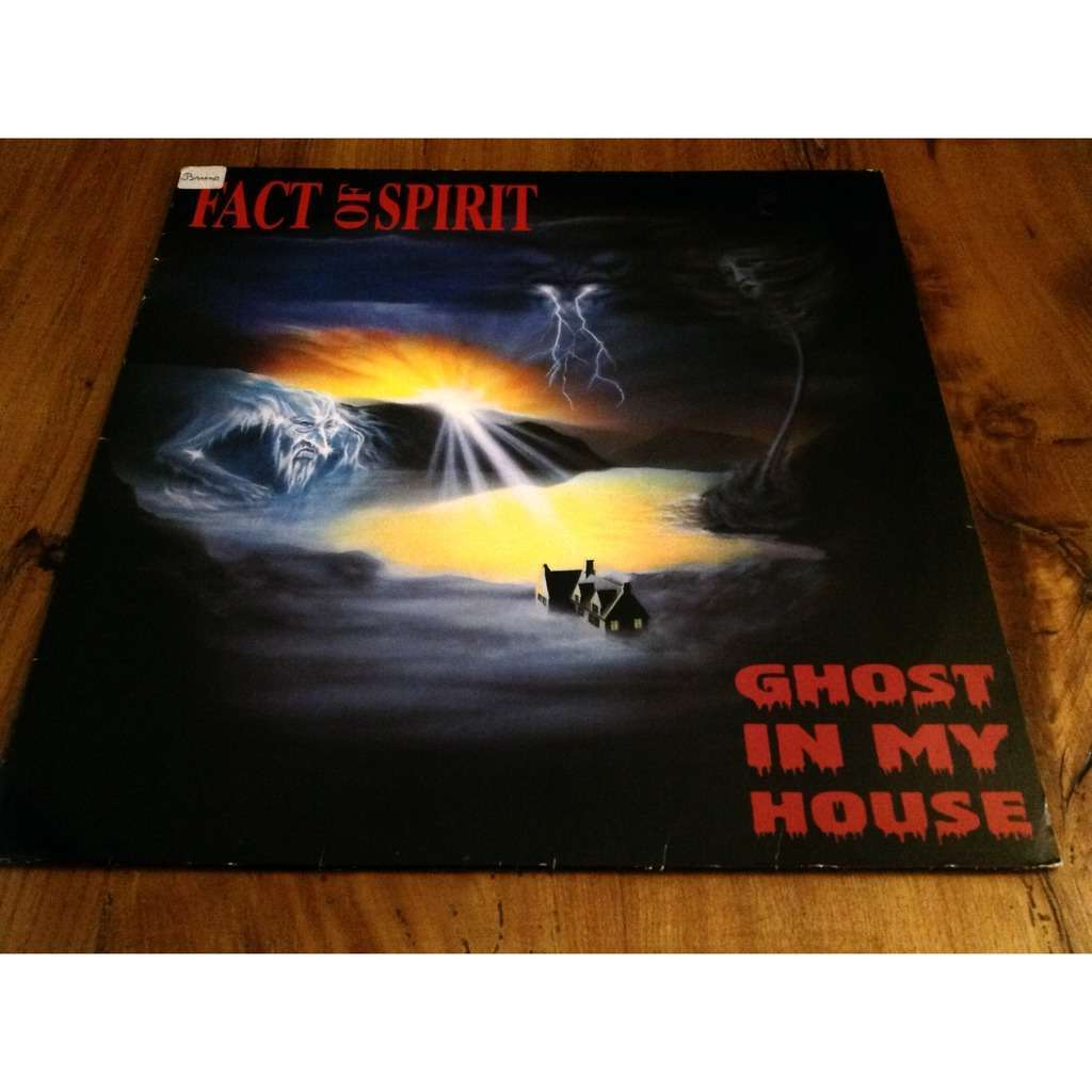 fact of spirit Gohst in my house