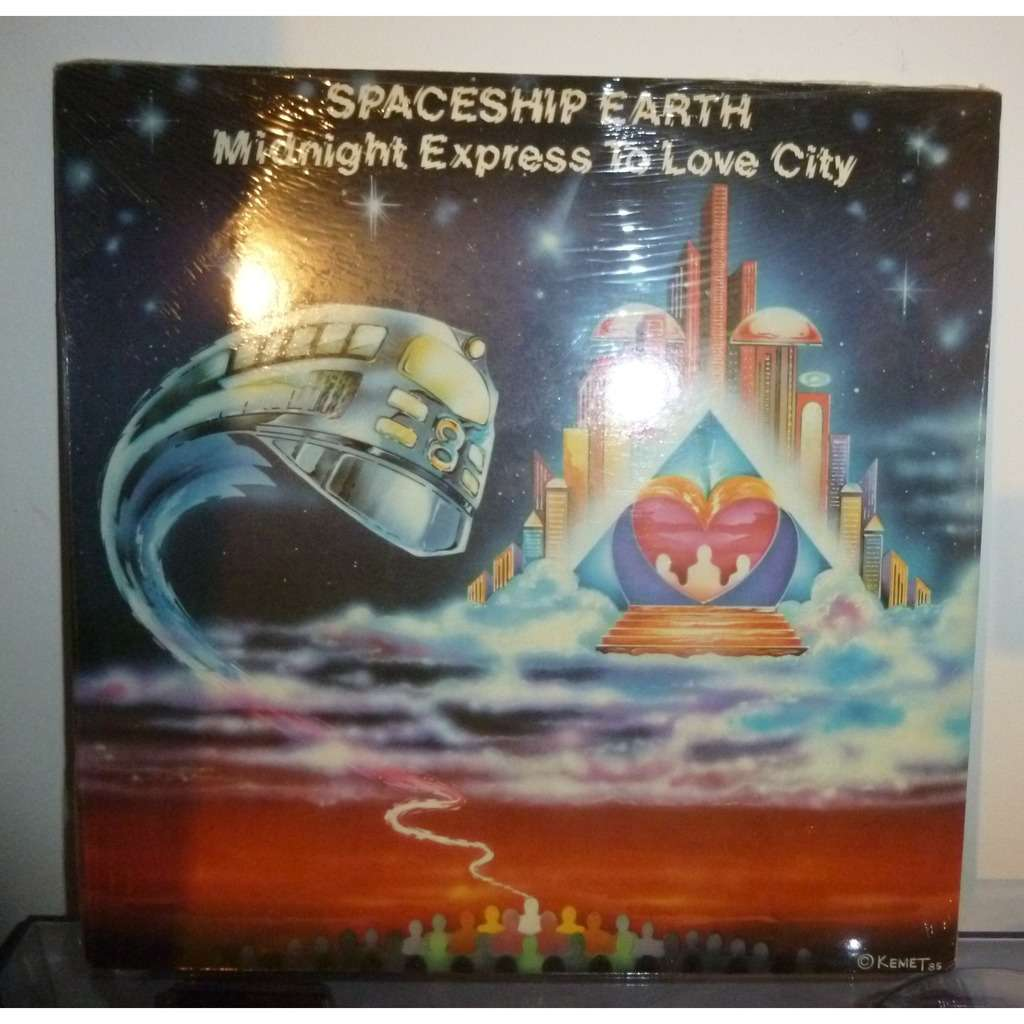 Spaceship Earth Spaceship Earth - Midnight Express To Love City / Be Your Own Best Friend