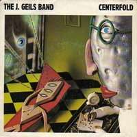 J. GEILS BAND ( THE ) CENTERFOLD / RAGE IN THE CAGE