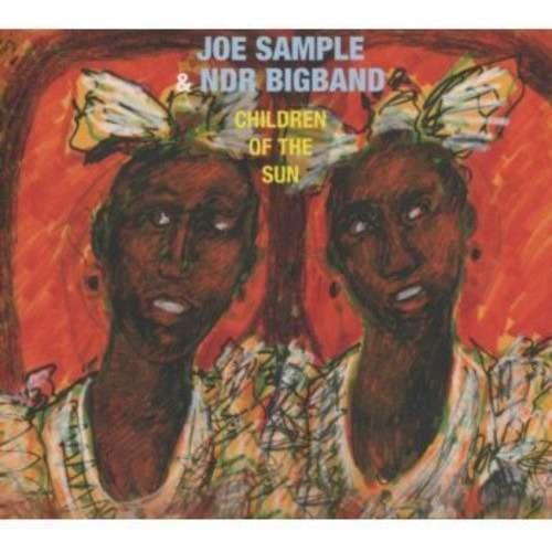 Joe Sample & NDR Bigband Children Of The Sun