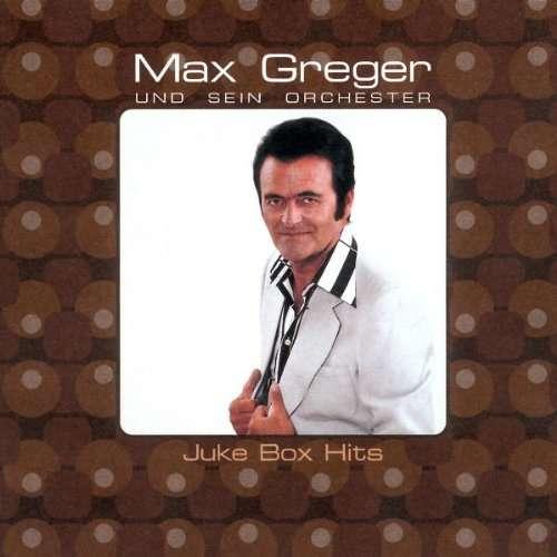 Max Greger und sein orchester Juke Box Hits