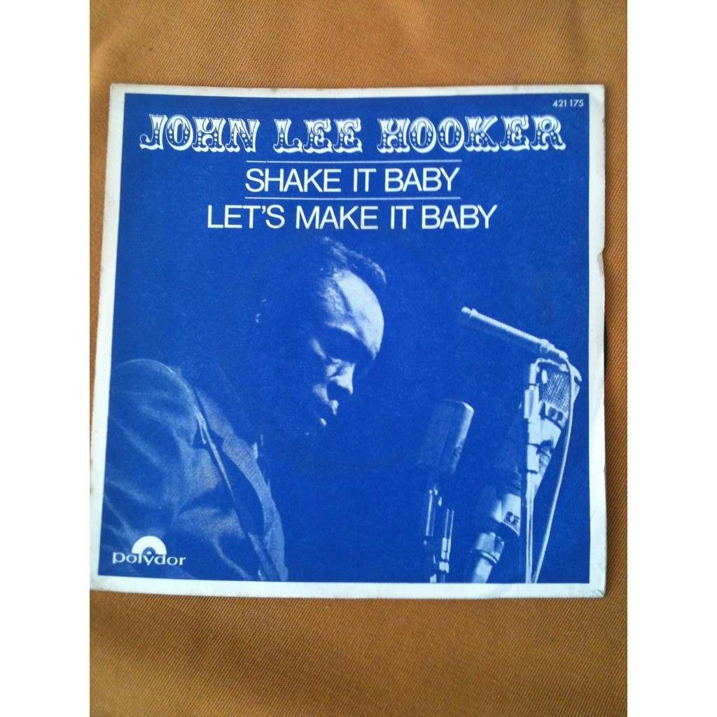 JOHN LEE HOOKER Shake it Baby