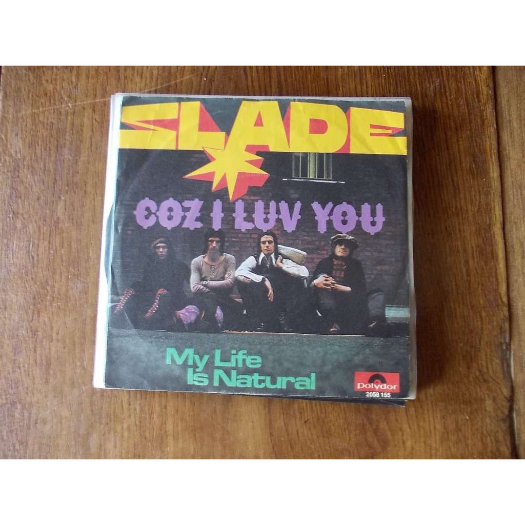 slade coz I luv you