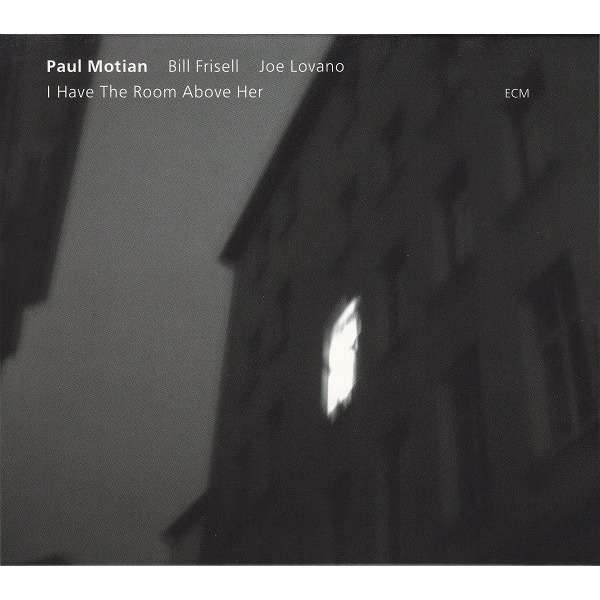 Paul Motian I Have The Room Above Her