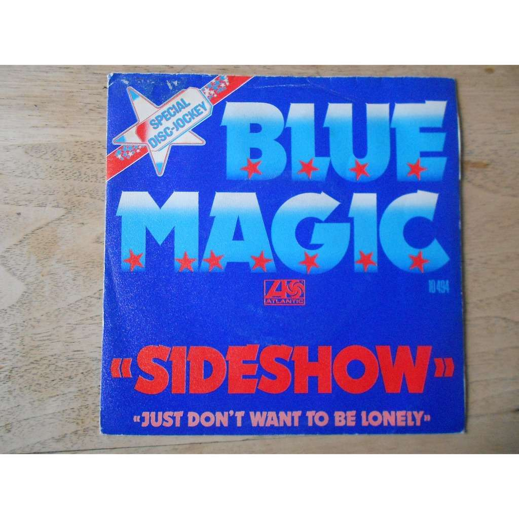 Sideshow Just Dont Want To Be Lonely By Blue Magic Sp With