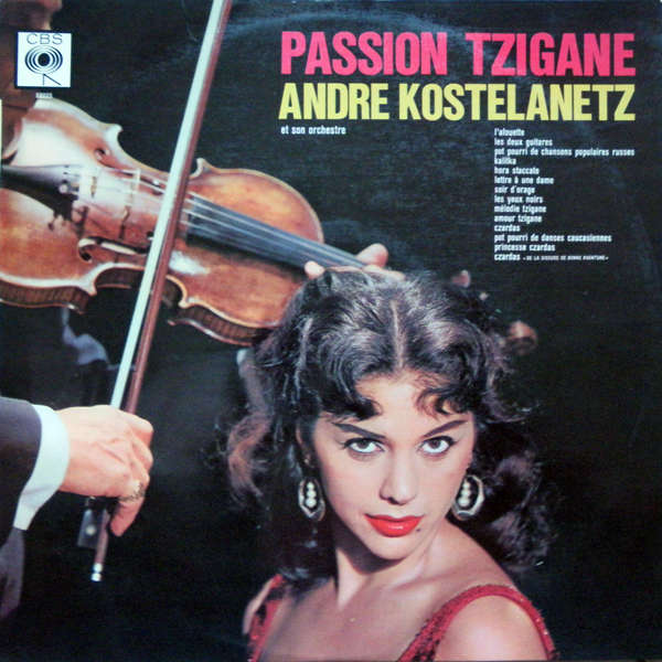 andre kostelanetz and his orchestra passion tzigane