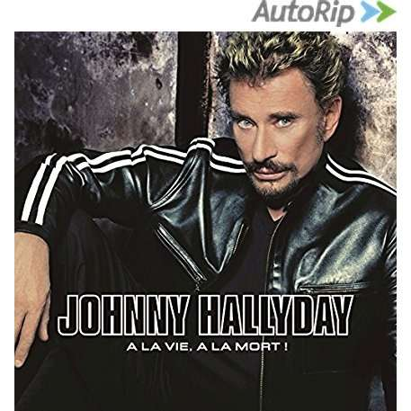 johnny hallyday a la vie, a la mort !