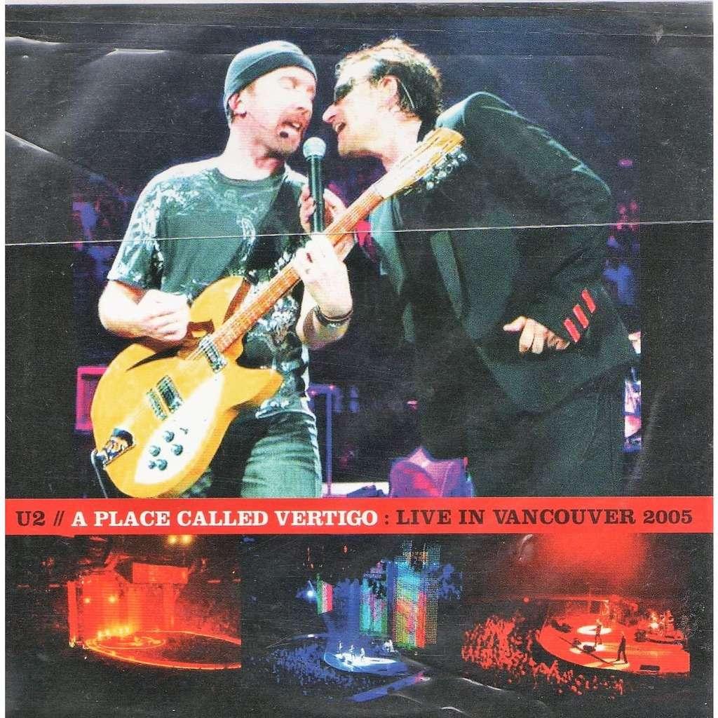 U2 A Place Called Vertigo (Live At GM Place Vancouver Canada 28 &  29 04 2005)