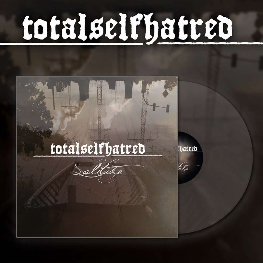 TOTALSELFHATRED Solitude. Clear Vinyl