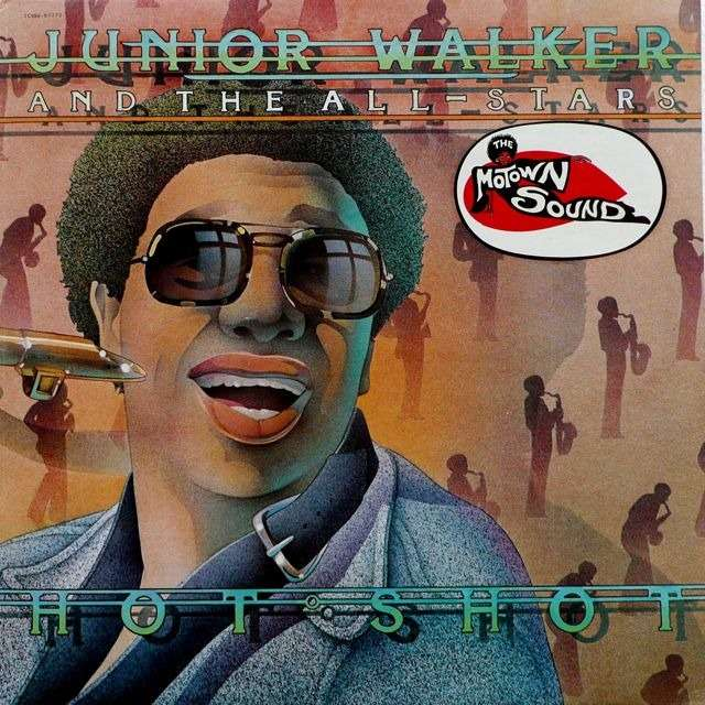 Junior WALKER & The ALL-STARS Hot Shot (original French press - 1976 - original sticker on front cover - great conditions)