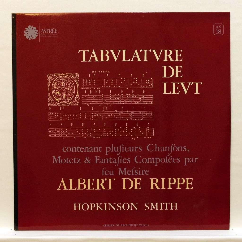hopkinson smith Albert de Rippe : Tabvlatvre de Le