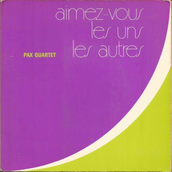 Pax Quartet aimez-vous les uns les autres