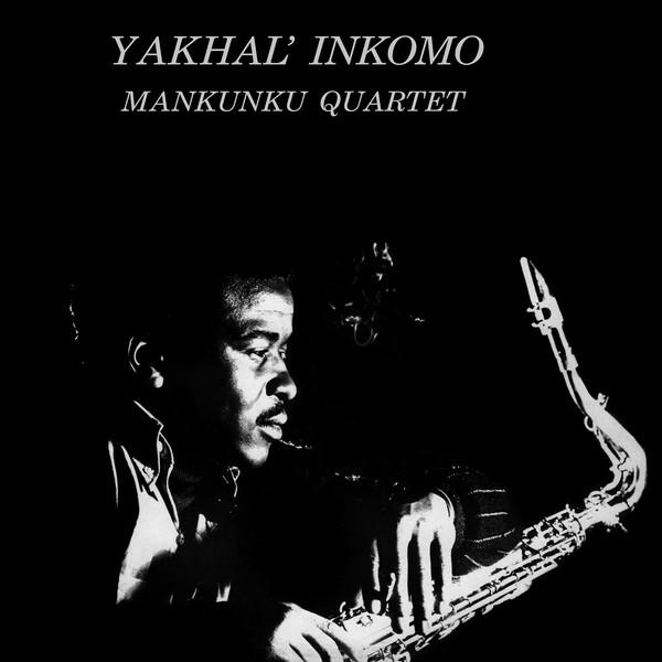 Mankunku Quartet Yakhal' Inkomo