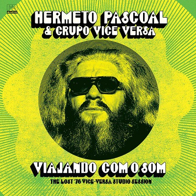 hermeto pascoal & grupo vice versa viajando como som, the lost '76 vice-versa studio session