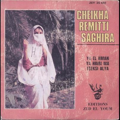 Cheikha remitti saghira ya el hman / ya hbibi ma tseksi alya