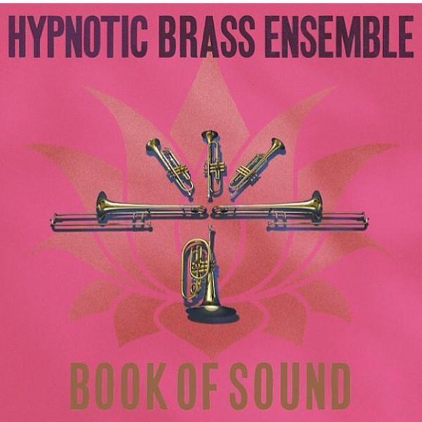 Hypnotic Brass Ensemble Book of sound
