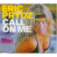 ERIC PRYDZ - CALL ON ME - CD single