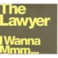 LAWYER - I wanna mmm.. - CD single