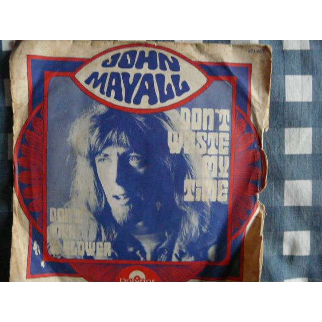 JOHN MAYALL don't waste my time - don't pick a flower