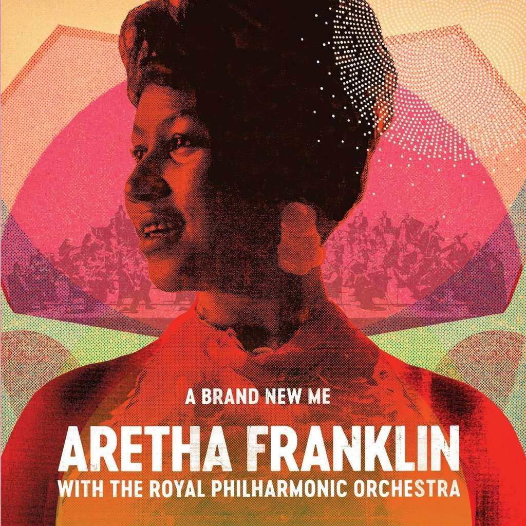 Aretha Franklin & The Royal Philharmonic Orchestra A Brand New Me