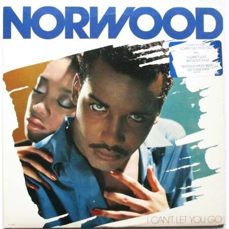 NORWOOD i can't let you go