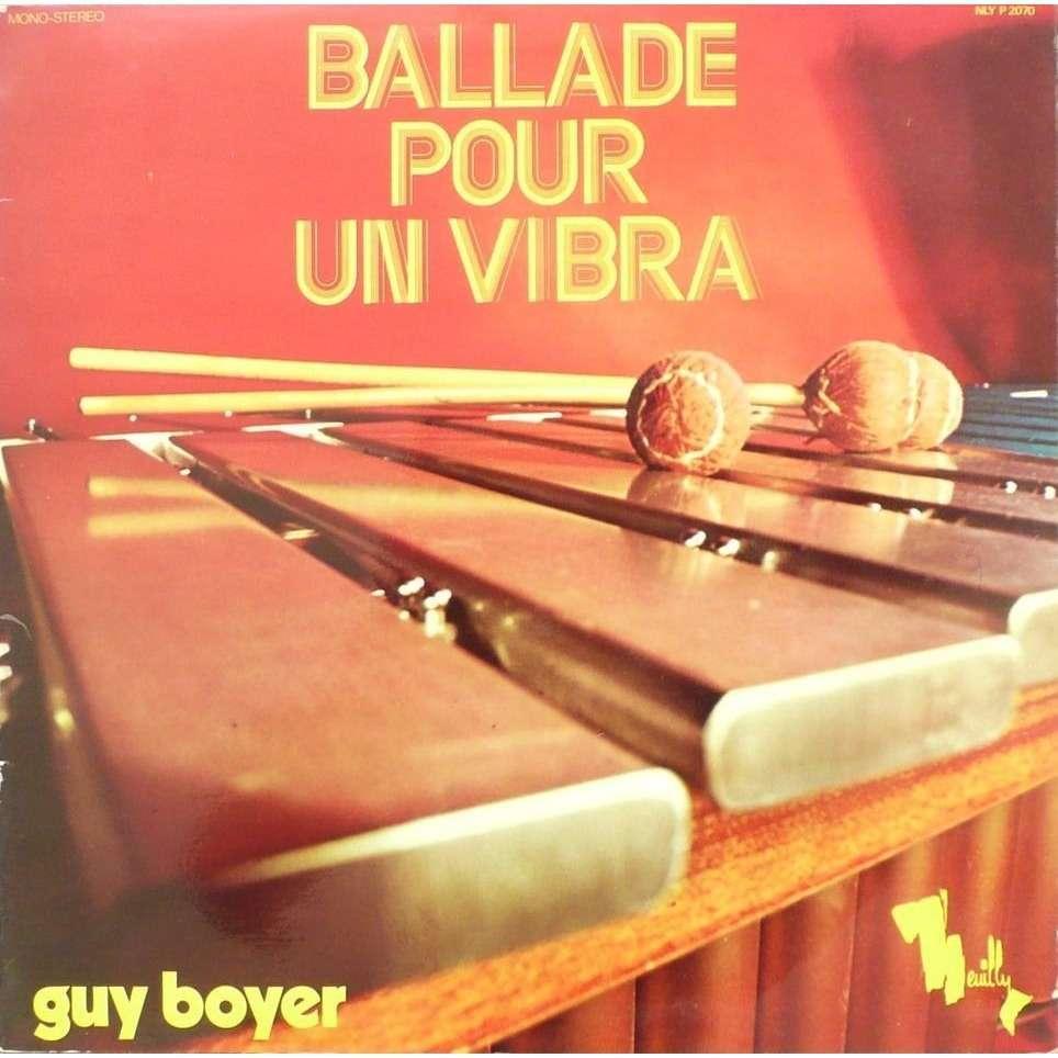 GUY BOYER BALLADE POUR UN VIBRA