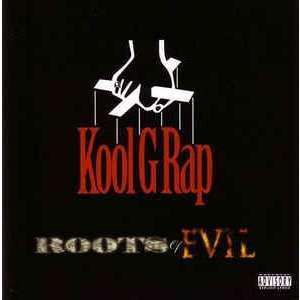 Kool G Rap Roots Of Evil