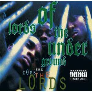 Lords Of The Underground Here Come The Lords