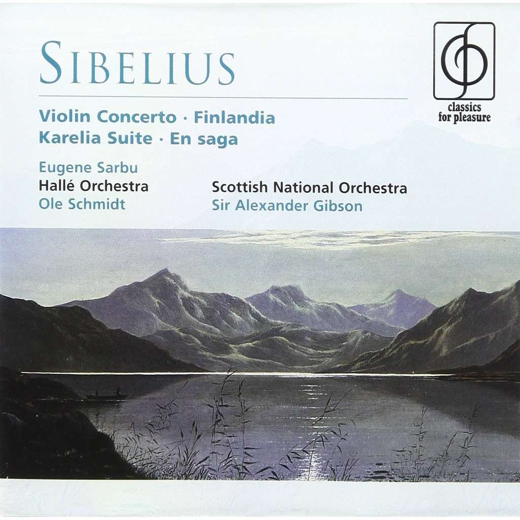 Sibelius, Jean Violin Concerto; Finlandia; Etc / Eugene Sarbu, Ole Schmidt, Hallé Orchestra, Alexander Gibson,