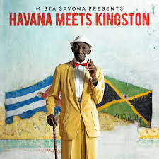 MISTA SAVONA PRES. VARIOUS ARTISTS HAVANA MEETS KINGSTON