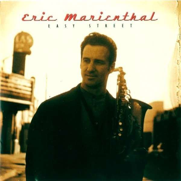 Eric Marienthal - LEE RITENOUR Easy Street