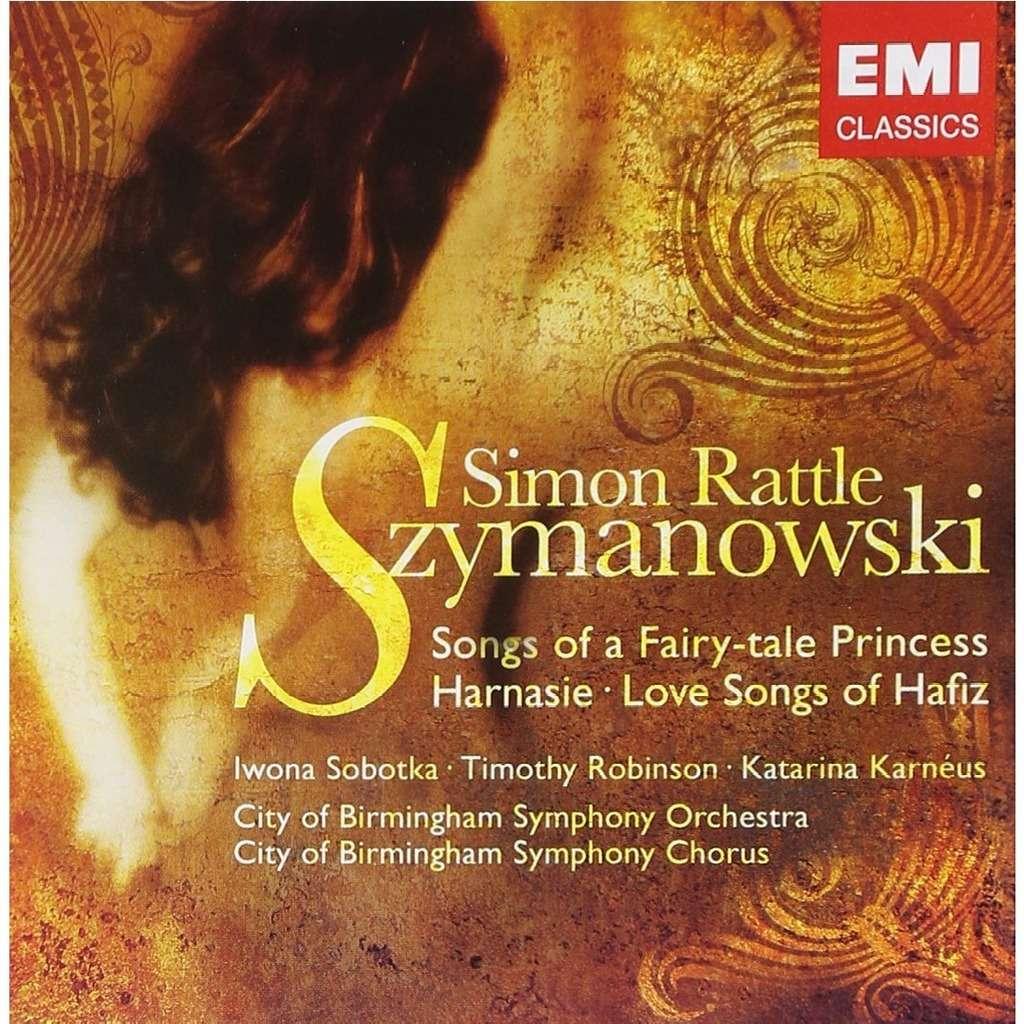 Szymanowski, Karol Harnasie; Orchestral Songs / Iwona Sobotka, Simon Rattle, City of Birmingham Symphony Orchestra