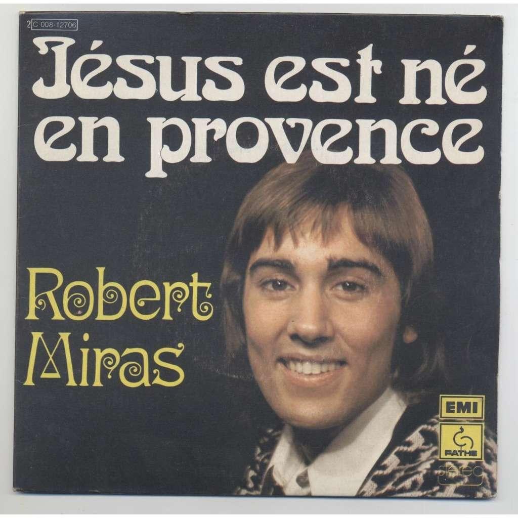 Miras Robert Jésus est né en Provence / La Chanson Du Vieux Poète