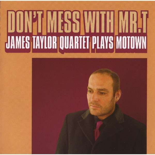 James Taylor Quartet Don't Mess With Mr.T:James Taylor Quartet Plays Motown