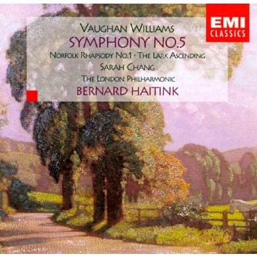 Vaughan Williams, Ralph Symphony 5; Norfolk Rhapsody 1; The Lark Ascending / Sarah Chang, Bernard Haitink, London PO