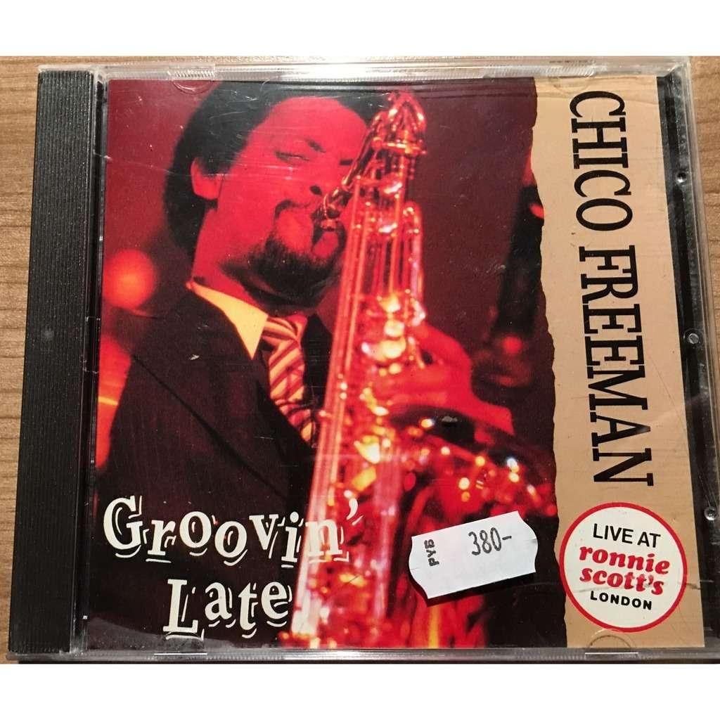 Chico Freeman Groovin` Late
