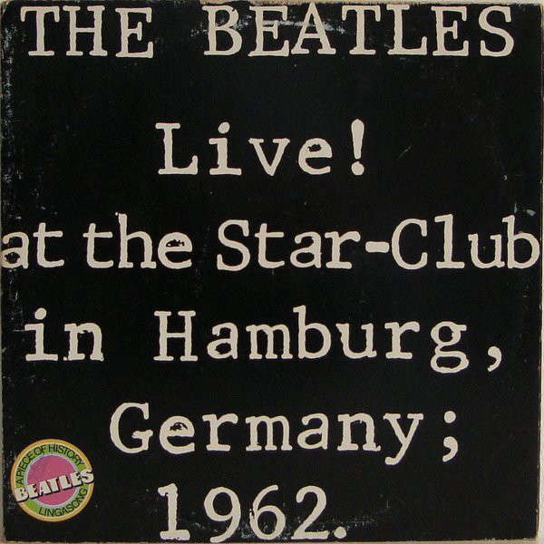 The Beatles ‎ Live! At The Star-Club In Hamburg