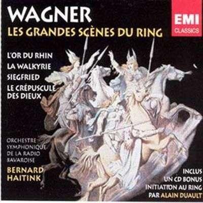 Wagner, Richard Grandes Scenes du Ring / Bernard Haitink, Bavarian Radio Symphony Orchestra