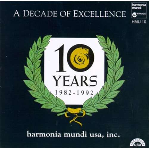 a decade of excellence 10 years harmonia mundi usa various