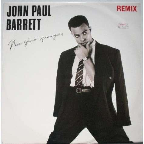 John Paul Barrett Never Givin' Up On You Remix