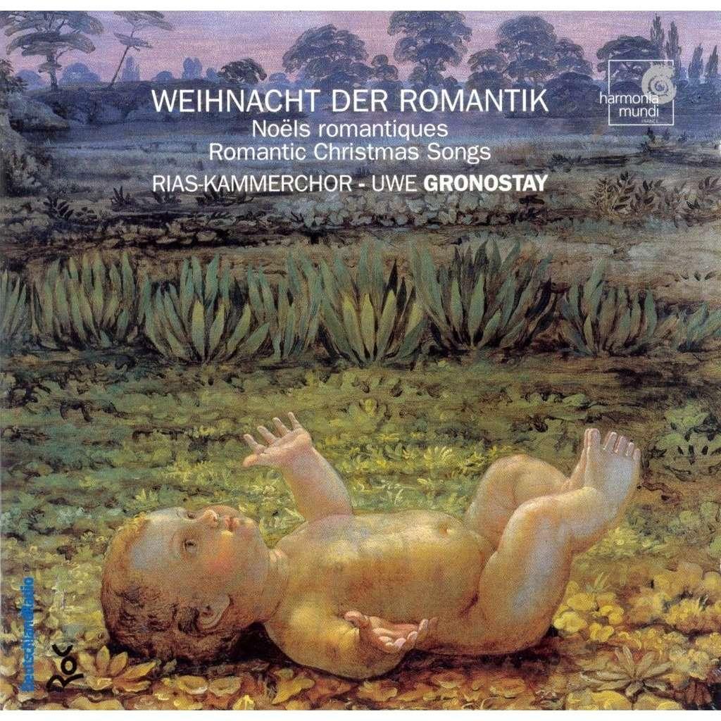 Various Romantic Composers Weihnacht der Romantik - German Carols /  Rias-kammerchor, Uwe Gronostay