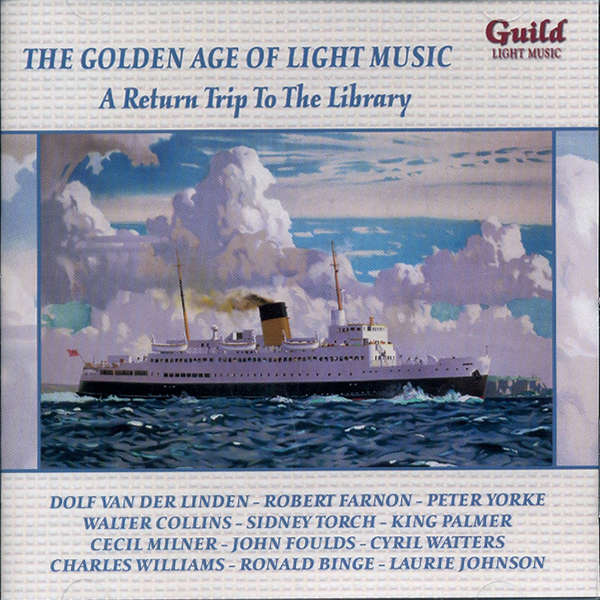 Dolf van der linden, Robert Farnon, etc.. The golden age of light music : A return trip to the library