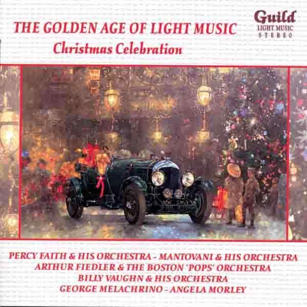 Percy Faith, Mantovani, Arthur Fiedler,... the golden age of light music : Christmas celebration