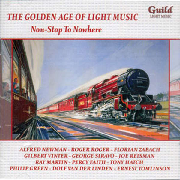Alfred Newman, Roger Roger, Ray Martin, etc... the golden age of light music : Non-stop to nowhere