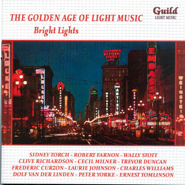 Sidney Torch, Robert Farnon, Wally Scott, etc.. The golden age of light music : Bright lights