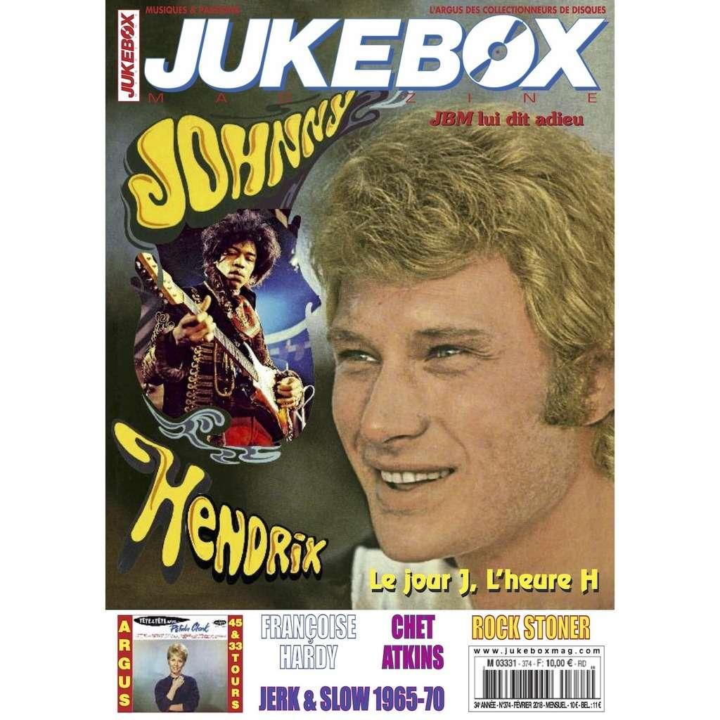N°374 (FEVRIER 2018) JOHNNY HALLYDAY JIMI HENDRIX MAGAZINE - JUKEBOXMAG.COM
