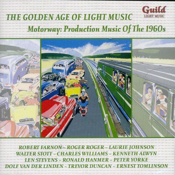 Robert Farnon, Roger Roger, Laurie Johnson, etc.. The golden age of light music : Motorway of the 1960s