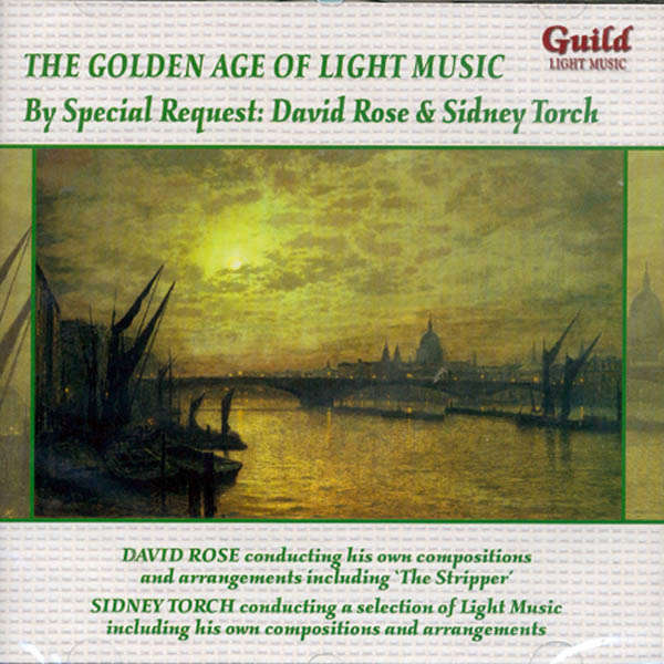 David Rose, Sidney Torch The golden age of light music : By special request...