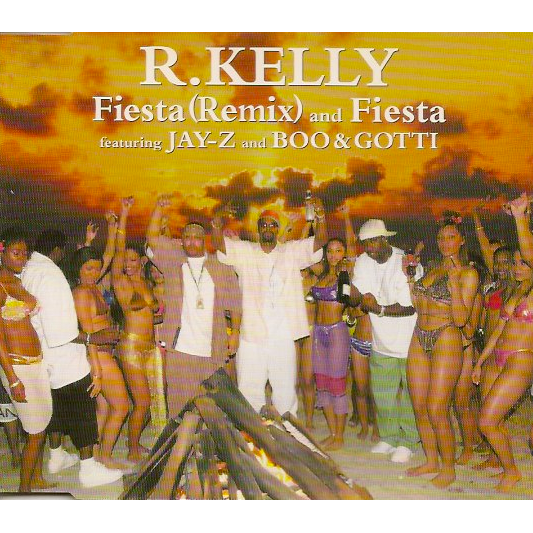 R  Kelly Featuring Jay-Z and Boo & Gotti Fiesta (Remix) And Fiesta